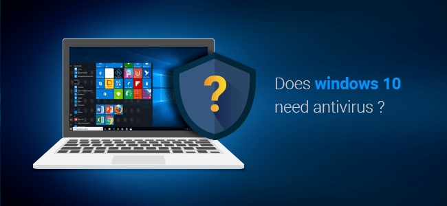 Does Windows 10 Need Antivirus Best Windows 10 Antivirus 2020